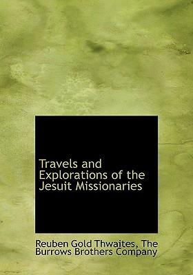 Travels and Explorations of the Jesuit Missionaries