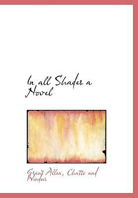 In All Shades a Novel