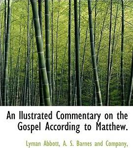 An Llustrated Commentary on the Gospel According to Matthew.