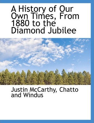 A History of Our Own Times, from 1880 to the Diamond Jubilee