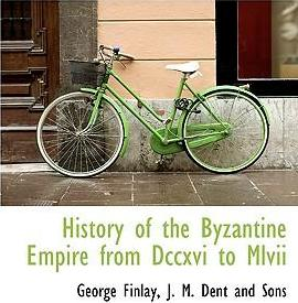 History of the Byzantine Empire from DCCXVI to MLVII