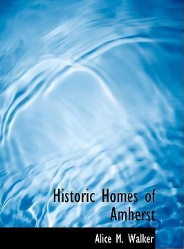 Historic Homes of Amherst