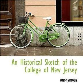 An Historical Sketch of the College of New Jersey