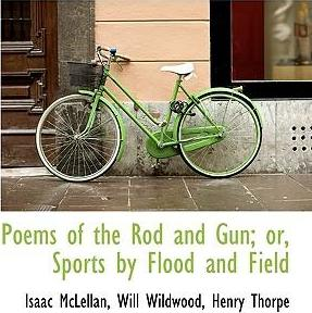 Poems of the Rod and Gun; Or, Sports by Flood and Field