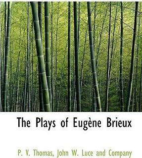The Plays of Eug Ne Brieux