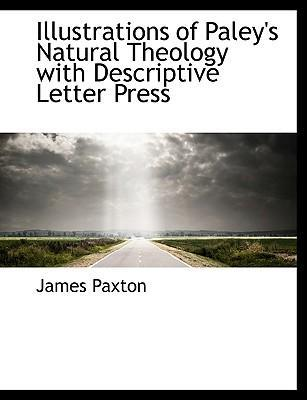 Illustrations of Paley's Natural Theology with Descriptive Letter Press