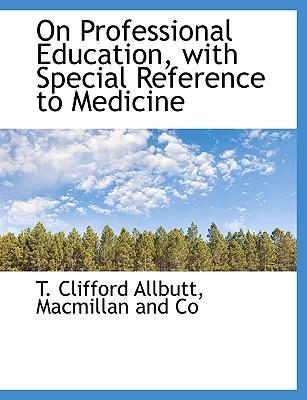 On Professional Education, with Special Reference to Medicine