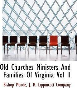 Old Churches Ministers and Families of Virginia Vol II