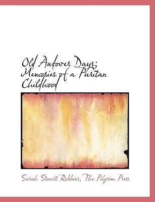 Old Andover Days; Memories of a Puritan Childhood