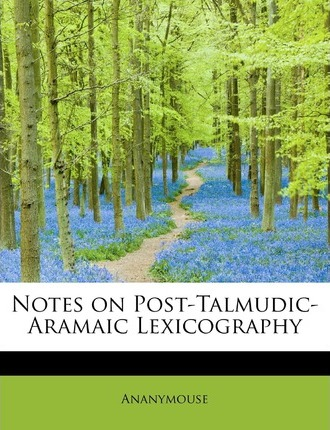 Notes on Post-Talmudic-Aramaic Lexicography