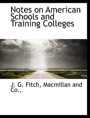 Notes on American Schools and Training Colleges