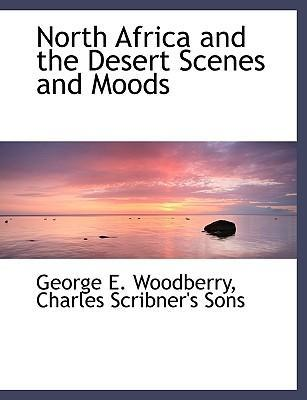 North Africa and the Desert Scenes and Moods