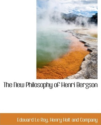 The New Philosophy of Henri Bergson