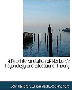 A New Interpretation of Herbart's Psychology and Educational Theory