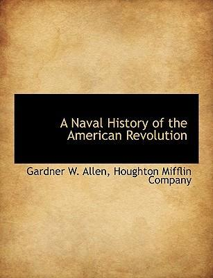 A Naval History of the American Revolution