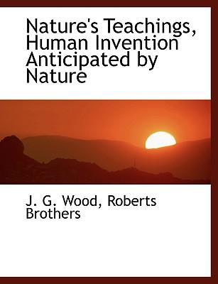 Nature's Teachings, Human Invention Anticipated by Nature