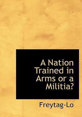 A Nation Trained in Arms or a Militia?