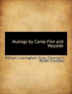 Musings by Camp-Fire and Wayside