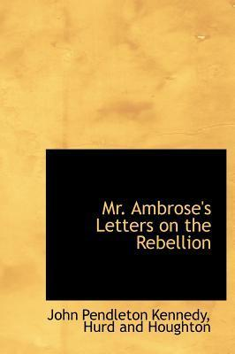 Mr. Ambrose's Letters on the Rebellion