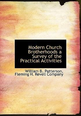 Modern Church Brotherhoods a Survey of the Practical Activities