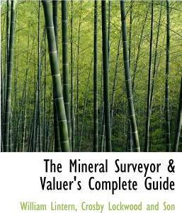 The Mineral Surveyor & Valuer's Complete Guide
