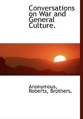 Conversations on War and General Culture.
