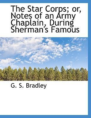 The Star Corps; Or, Notes of an Army Chaplain, During Sherman's Famous