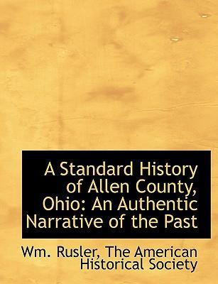 A Standard History of Allen County, Ohio