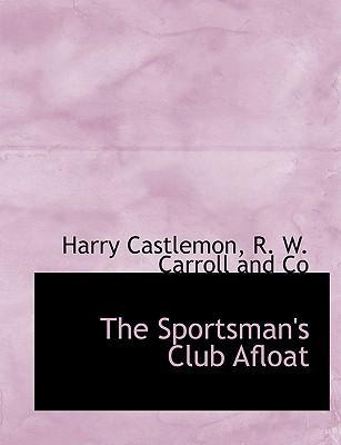 The Sportsman's Club Afloat
