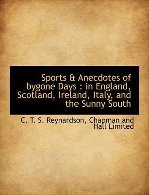 Sports & Anecdotes of Bygone Days