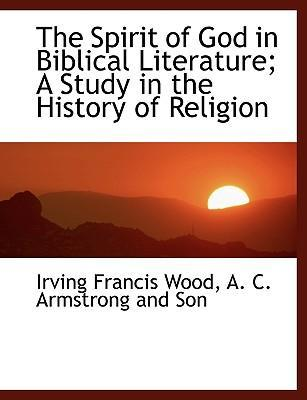 The Spirit of God in Biblical Literature; A Study in the History of Religion