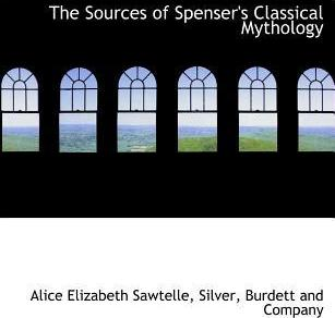 The Sources of Spenser's Classical Mythology