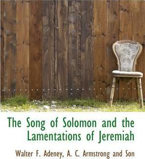 The Song of Solomon and the Lamentations of Jeremiah