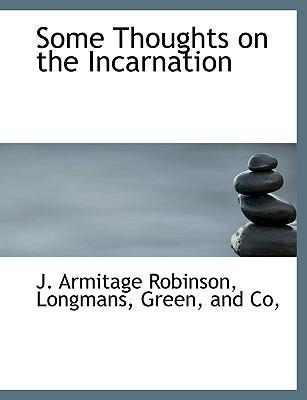Some Thoughts on the Incarnation