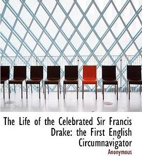 The Life of the Celebrated Sir Francis Drake