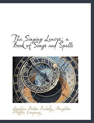The Singing Leaves; A Book of Songs and Spells
