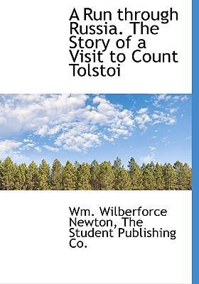 A Run Through Russia. the Story of a Visit to Count Tolstoi