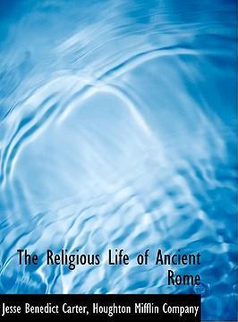 The Religious Life of Ancient Rome