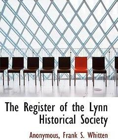 The Register of the Lynn Historical Society