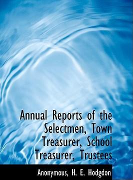 Annual Reports of the Selectmen, Town Treasurer, School Treasurer, Trustees