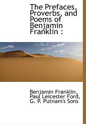 The Prefaces, Proverbs, and Poems of Benjamin Franklin