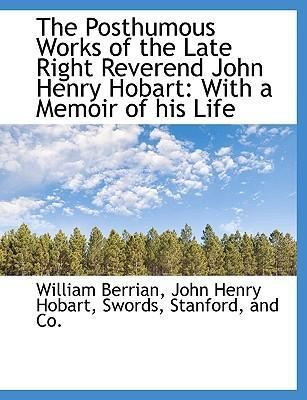 The Posthumous Works of the Late Right Reverend John Henry Hobart