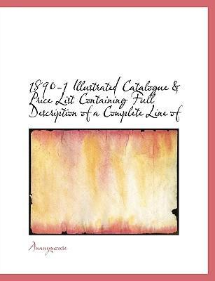 1890-1 Illustrated Catalogue & Price List Containing Full Description of a Complete Line of