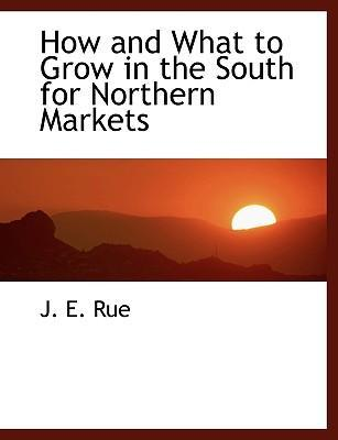 How and What to Grow in the South for Northern Markets