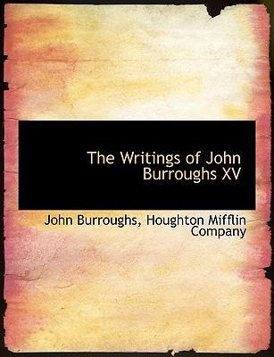 The Writings of John Burroughs XV