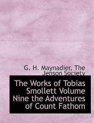The Works of Tobias Smollett Volume Nine the Adventures of Count Fathom