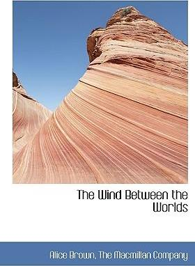The Wind Between the Worlds