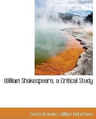 William Shakespeare, a Critical Study