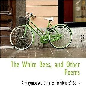 The White Bees, and Other Poems