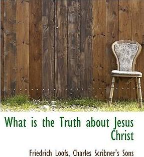 What Is the Truth about Jesus Christ